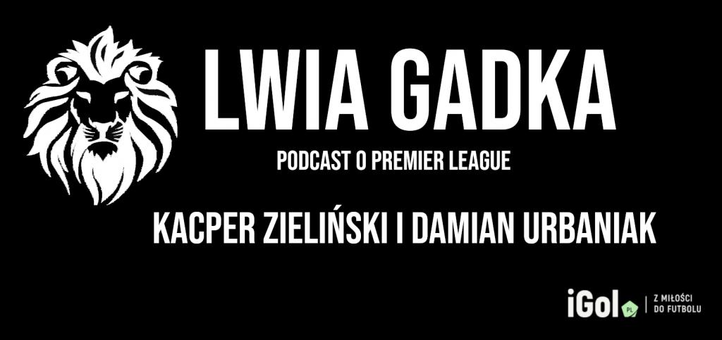 """""""Lwia Gadka"""" #8: Wraca wielki Arsenal? Tuchel sam się pokonał!"""